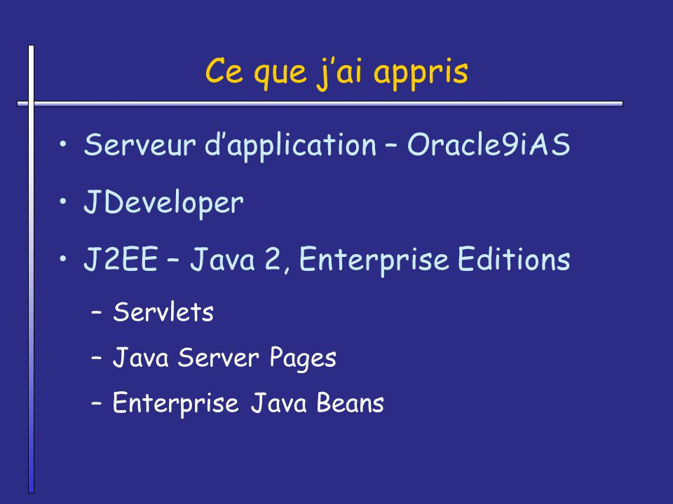 Ce que j'ai appris Serveur d'application – Oracle9iAS JDeveloper