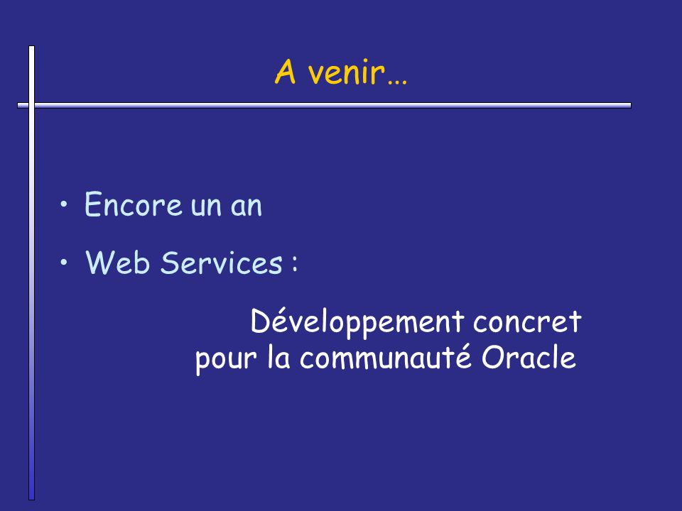 A venir… Encore un an Web Services :