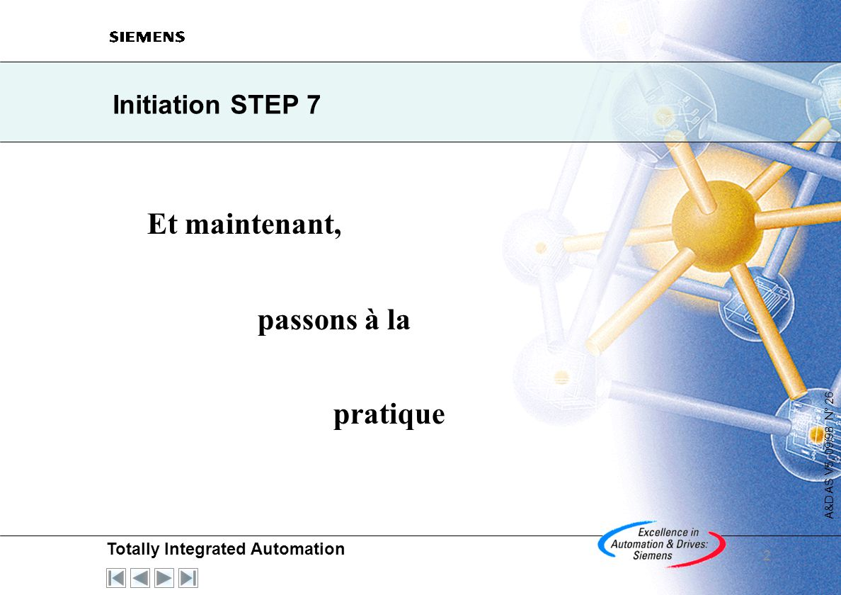 Initiation STEP 7 Et maintenant, passons à la pratique 2