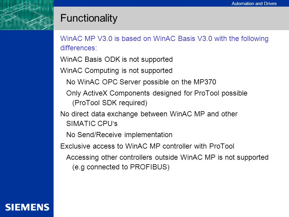 Functionality WinAC MP V3.0 is based on WinAC Basis V3.0 with the following differences: WinAC Basis ODK is not supported.