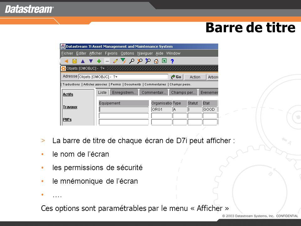Barre de titre La barre de titre de chaque écran de D7i peut afficher : le nom de l'écran. les permissions de sécurité.