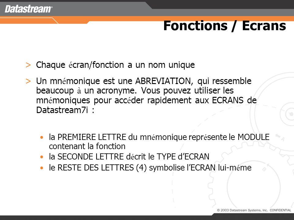Fonctions / Ecrans Chaque écran/fonction a un nom unique