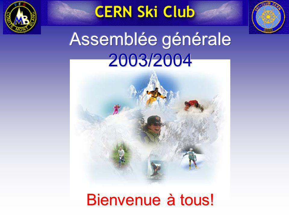 Assemblée générale 2003/2004 Bienvenue à tous!