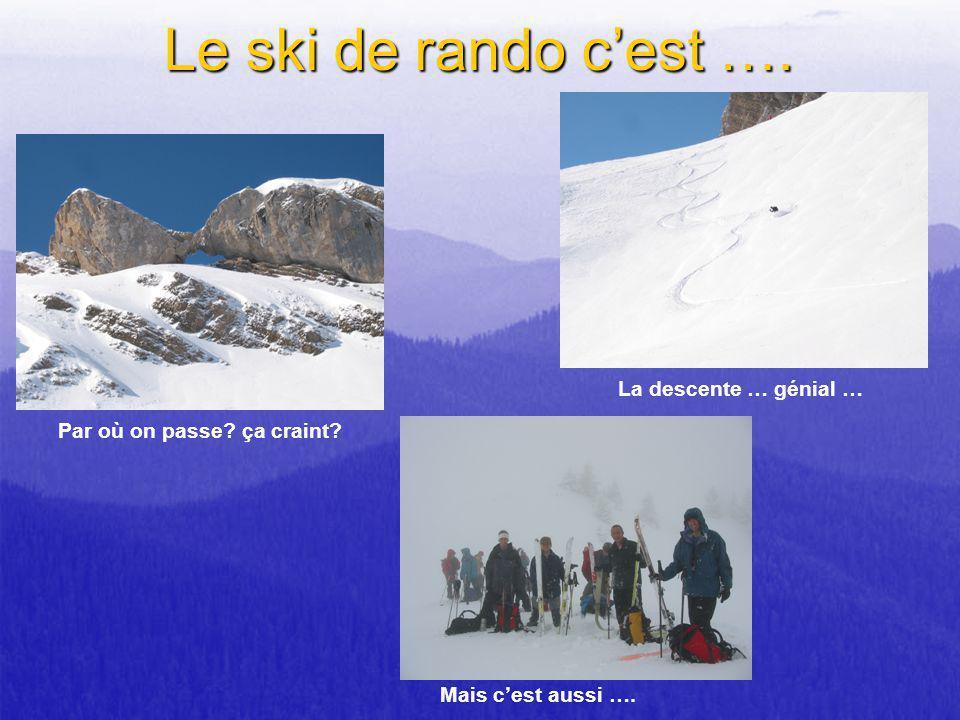 Le ski de rando c'est …. La descente … génial …