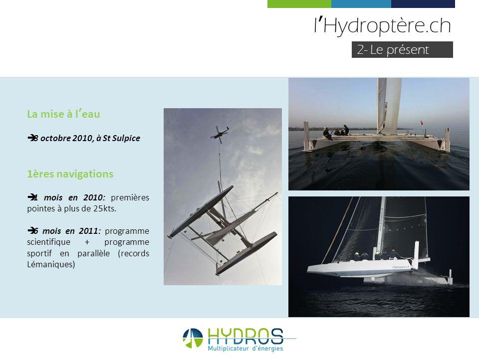 l'Hydroptère.ch 2- Le présent La mise à l'eau 1ères navigations