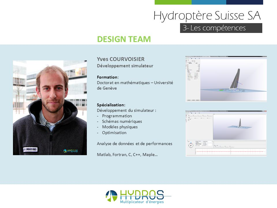 Hydroptère Suisse SA DESIGN TEAM 3- Les compétences Yves COURVOISIER