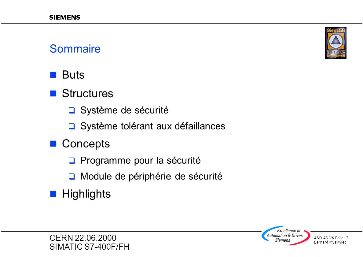 Sommaire Buts Structures Concepts Highlights Système de sécurité