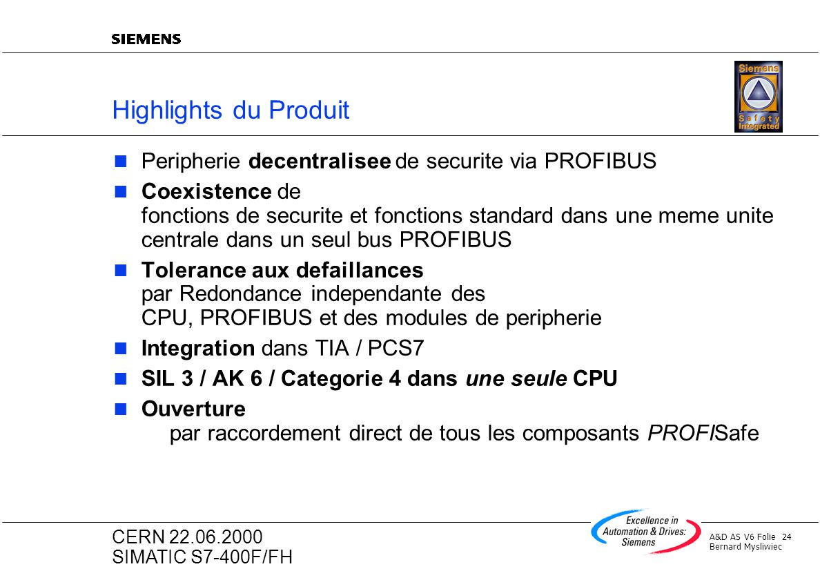 Highlights du Produit Peripherie decentralisee de securite via PROFIBUS.