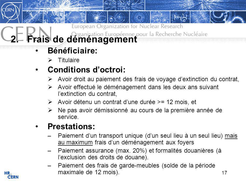 Frais de déménagement Bénéficiaire: Conditions d'octroi: Prestations:
