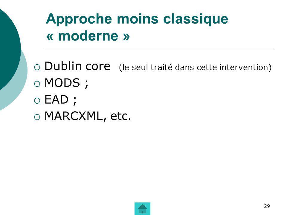 Approche moins classique « moderne »