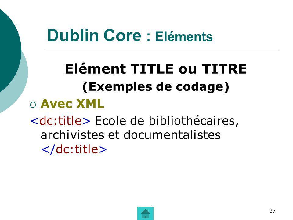 Dublin Core : Eléments Elément TITLE ou TITRE (Exemples de codage)