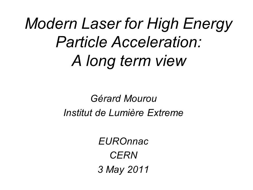 Modern Laser for High Energy Particle Acceleration: A long term view