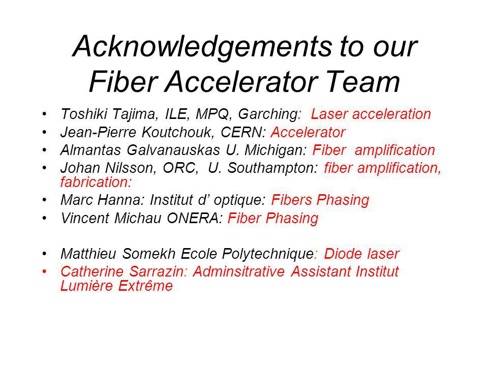 Acknowledgements to our Fiber Accelerator Team