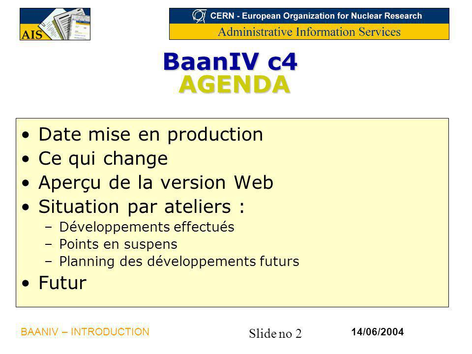 BaanIV c4 AGENDA Date mise en production Ce qui change