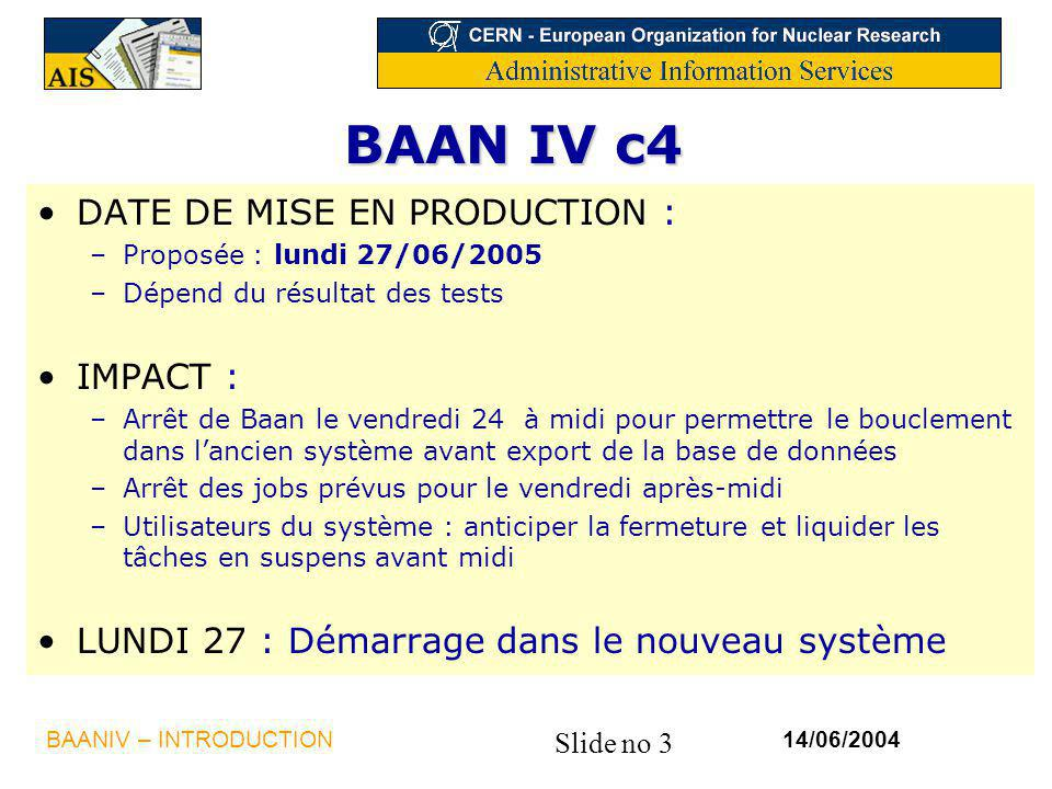 BAAN IV c4 DATE DE MISE EN PRODUCTION : IMPACT :