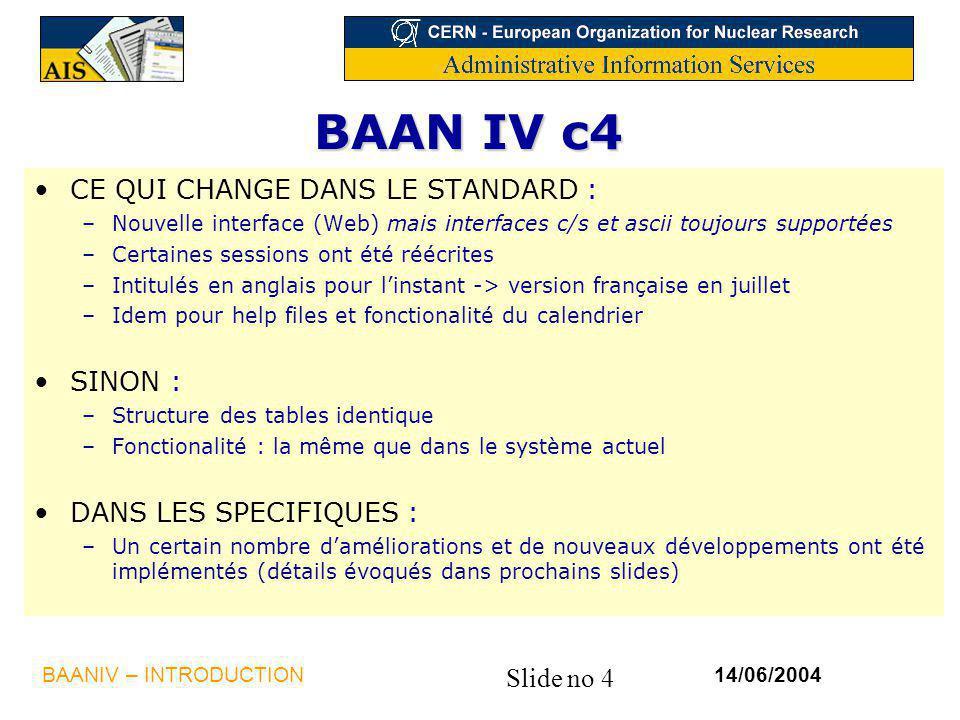 BAAN IV c4 CE QUI CHANGE DANS LE STANDARD : SINON :