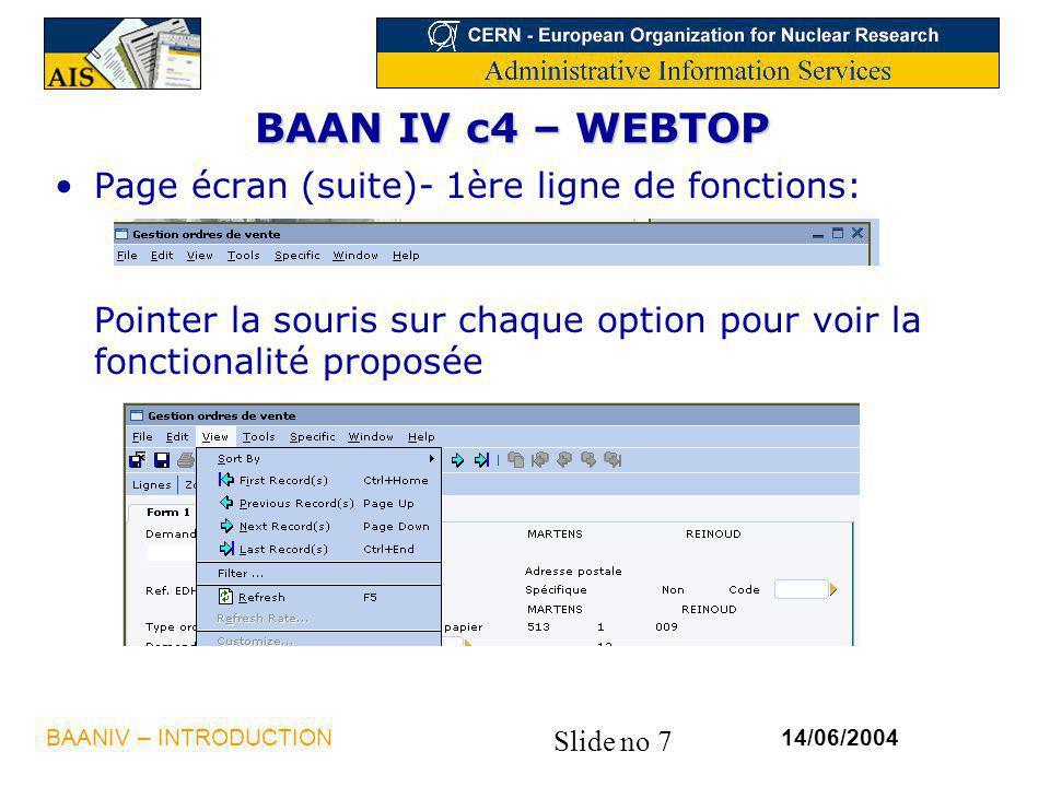 BAAN IV c4 – WEBTOP Page écran (suite)- 1ère ligne de fonctions: