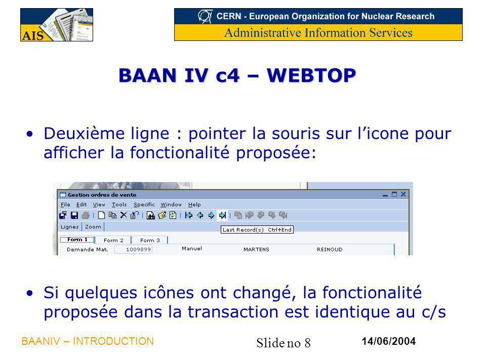 BAAN IV c4 – WEBTOP Deuxième ligne : pointer la souris sur l'icone pour afficher la fonctionalité proposée: