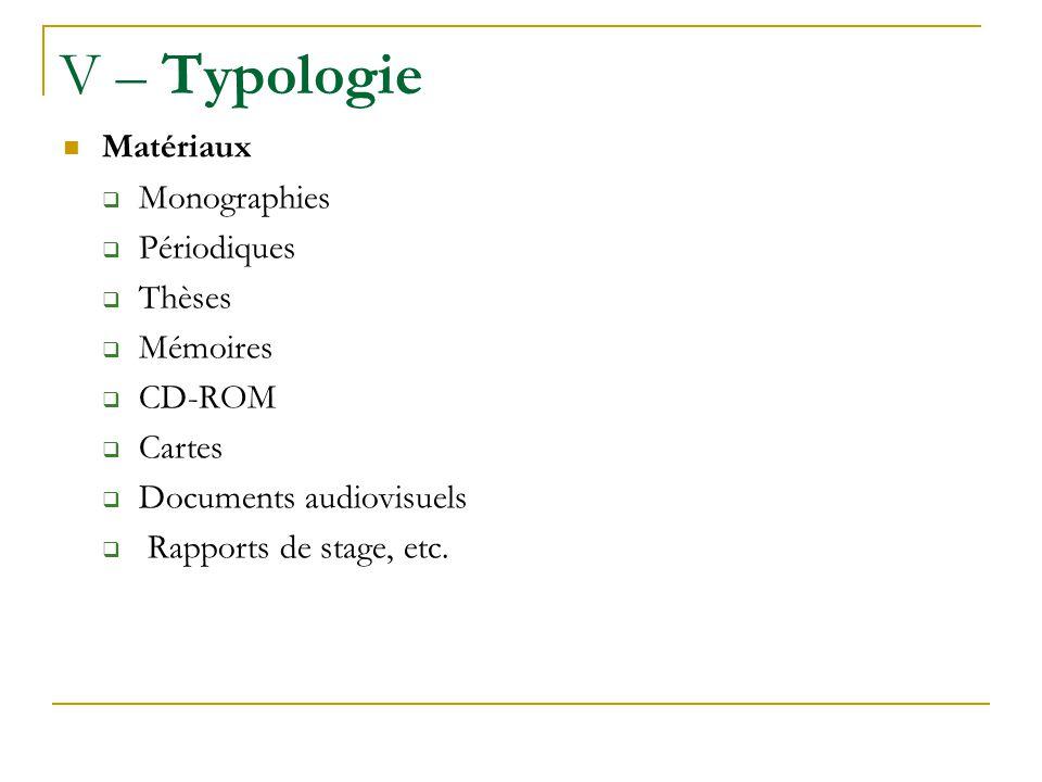 V – Typologie Matériaux Monographies Périodiques Thèses Mémoires