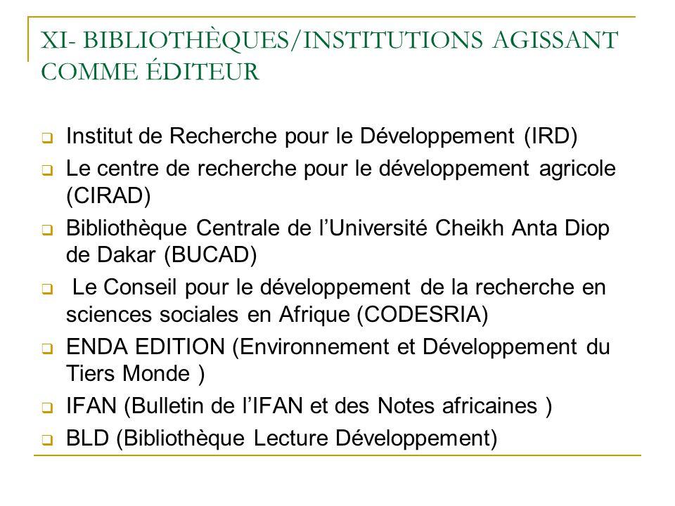 XI- BIBLIOTHÈQUES/INSTITUTIONS AGISSANT COMME ÉDITEUR