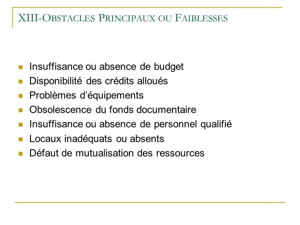 XIII-Obstacles Principaux ou Faiblesses