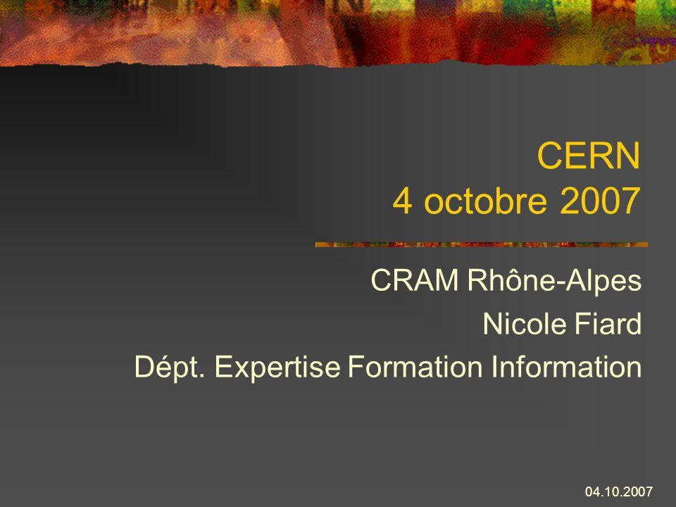 CRAM Rhône-Alpes Nicole Fiard Dépt. Expertise Formation Information