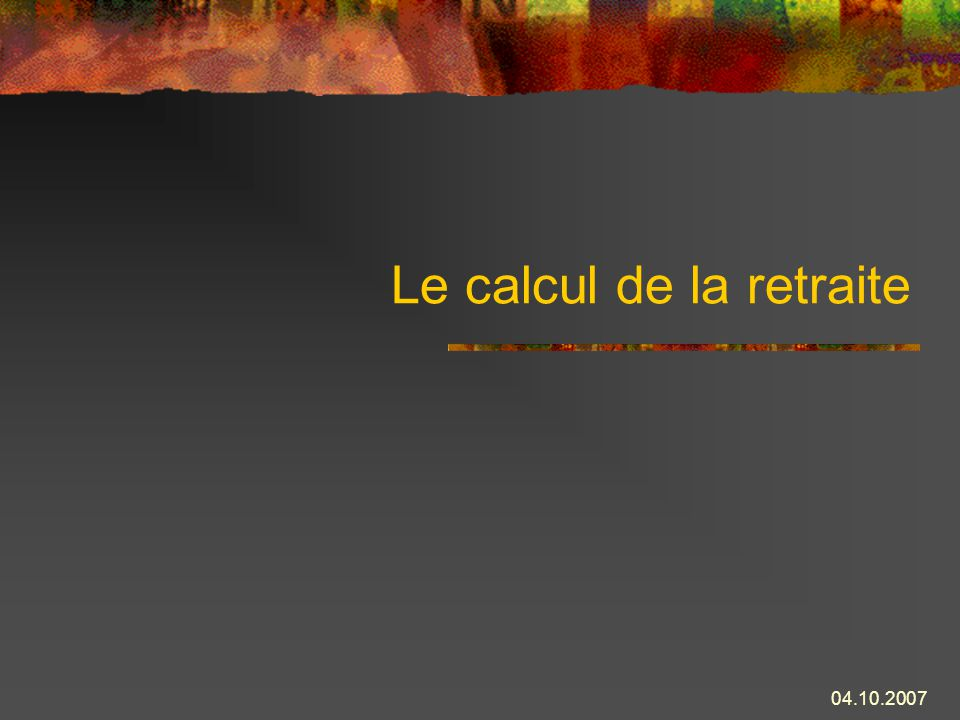 Le calcul de la retraite