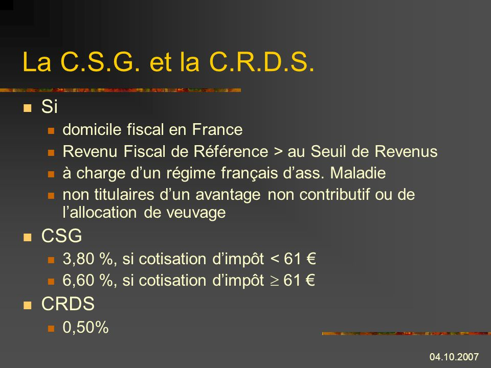 La C.S.G. et la C.R.D.S. Si CSG CRDS domicile fiscal en France