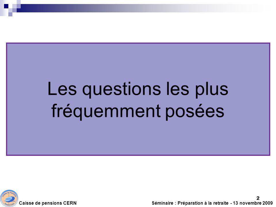 Les questions les plus fréquemment posées Caisse de pensions CERN
