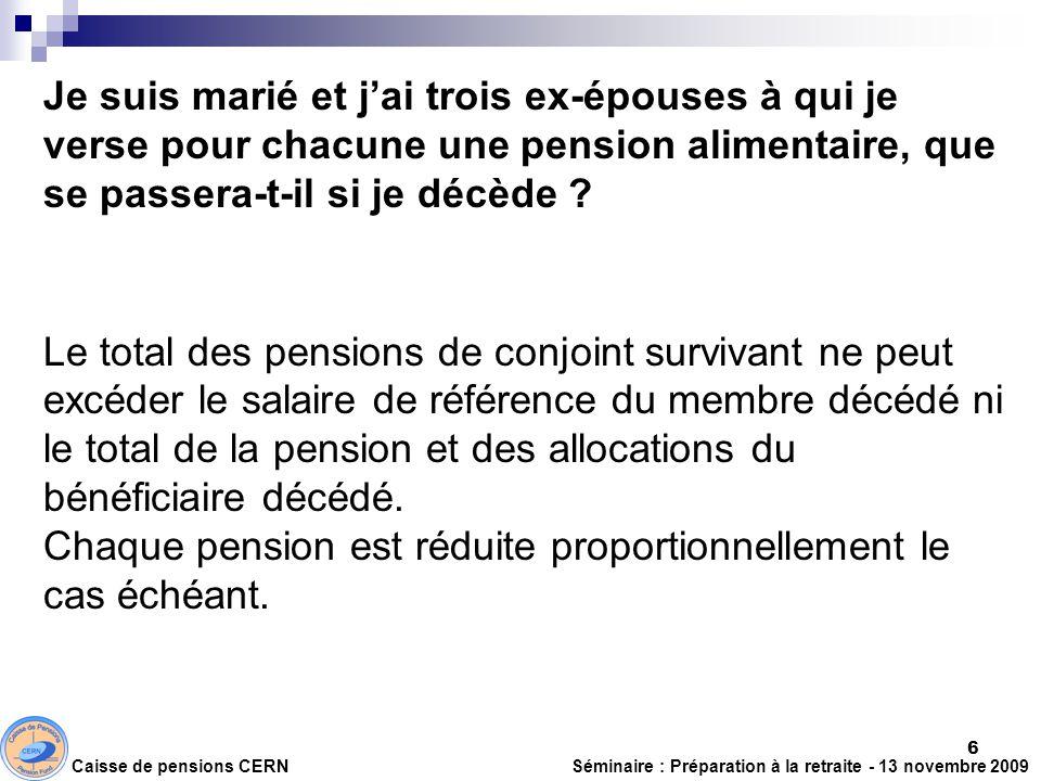 Chaque pension est réduite proportionnellement le cas échéant.
