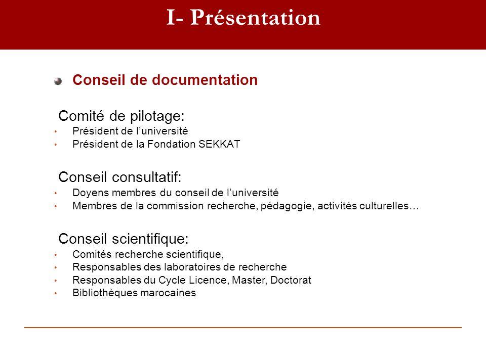 I- Présentation Conseil de documentation Comité de pilotage: