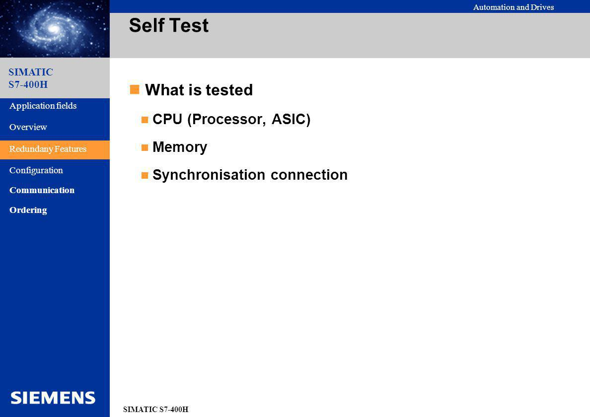 Self Test What is tested CPU (Processor, ASIC) Memory