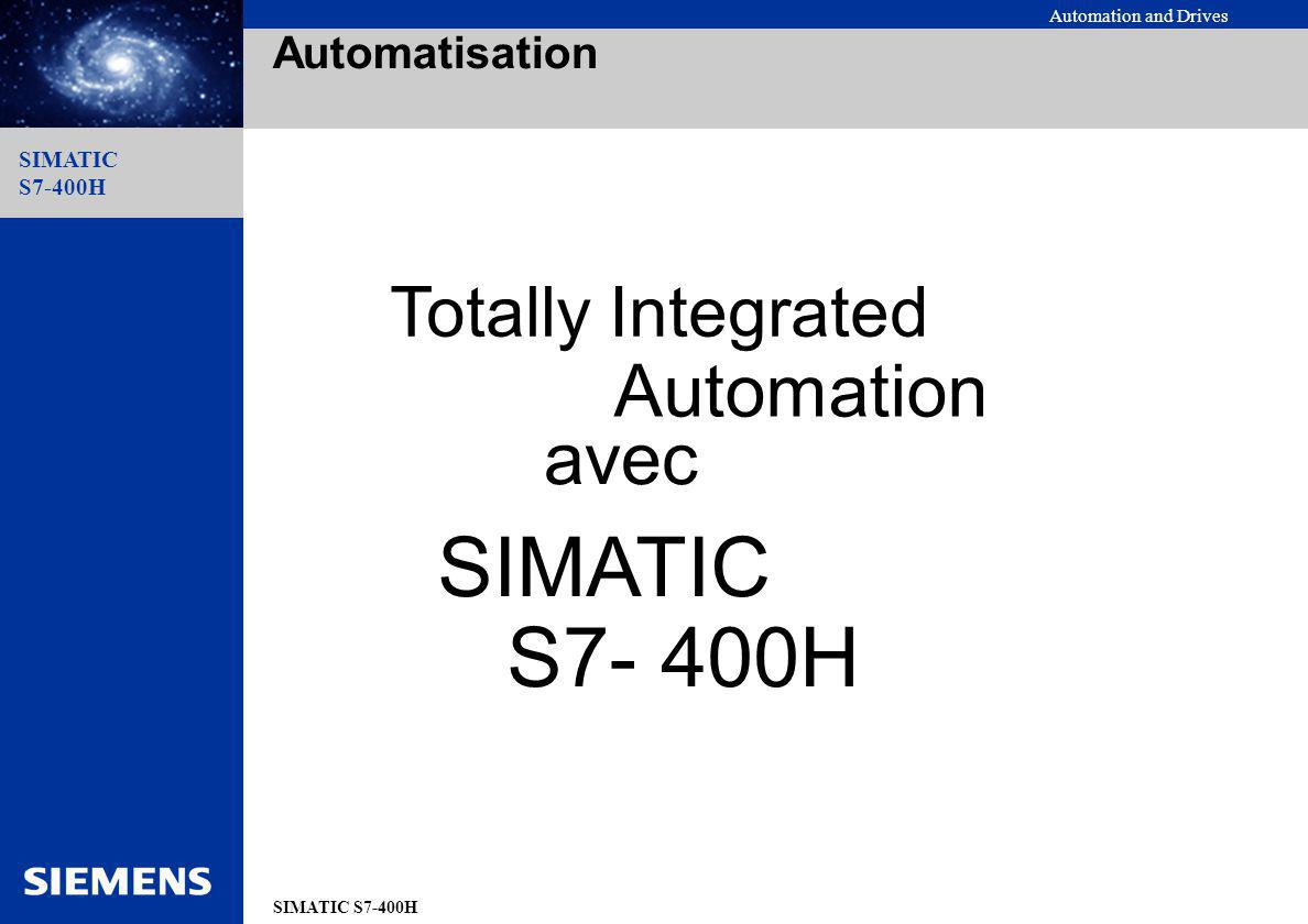 Automatisation Totally Integrated Automation avec SIMATIC S7- 400H