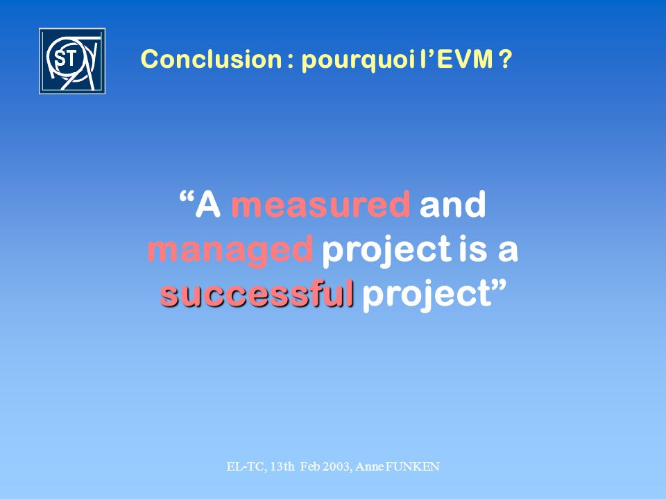 A measured and managed project is a successful project