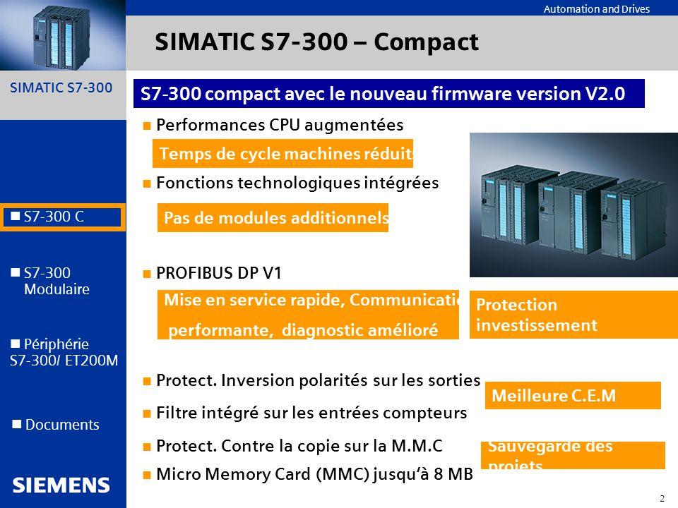 SIMATIC S7-300 – Compact S7-300 compact avec le nouveau firmware version V2.0. Performances CPU augmentées.