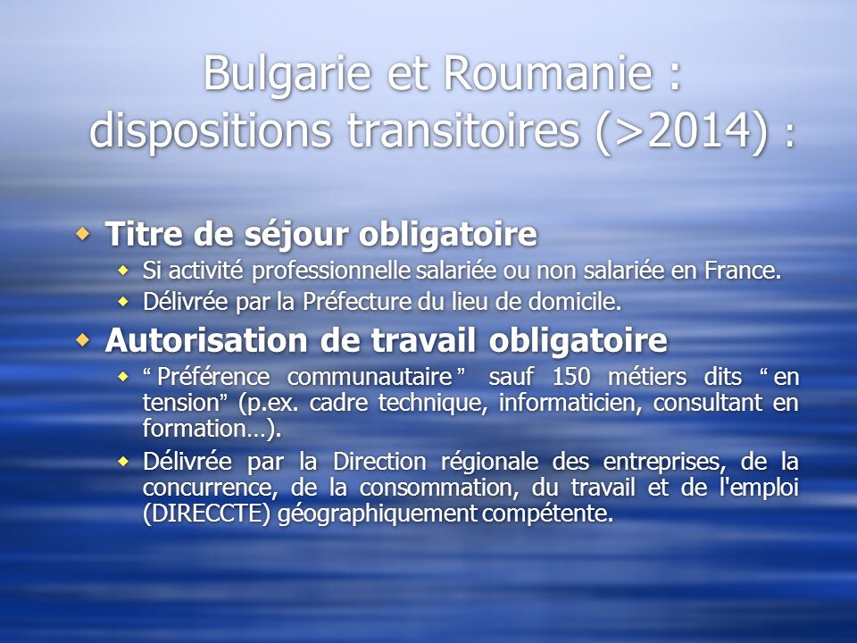 Bulgarie et Roumanie : dispositions transitoires (>2014) :