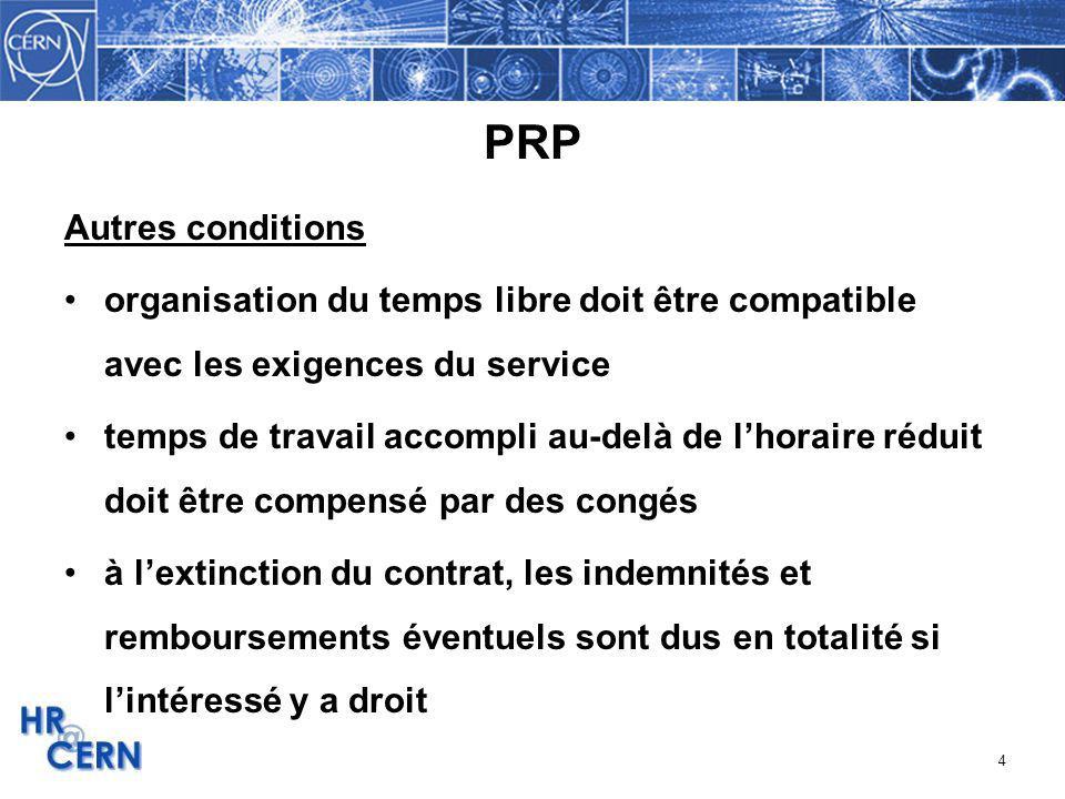 PRP Autres conditions. organisation du temps libre doit être compatible avec les exigences du service.