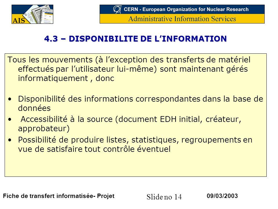 4.3 – DISPONIBILITE DE L'INFORMATION
