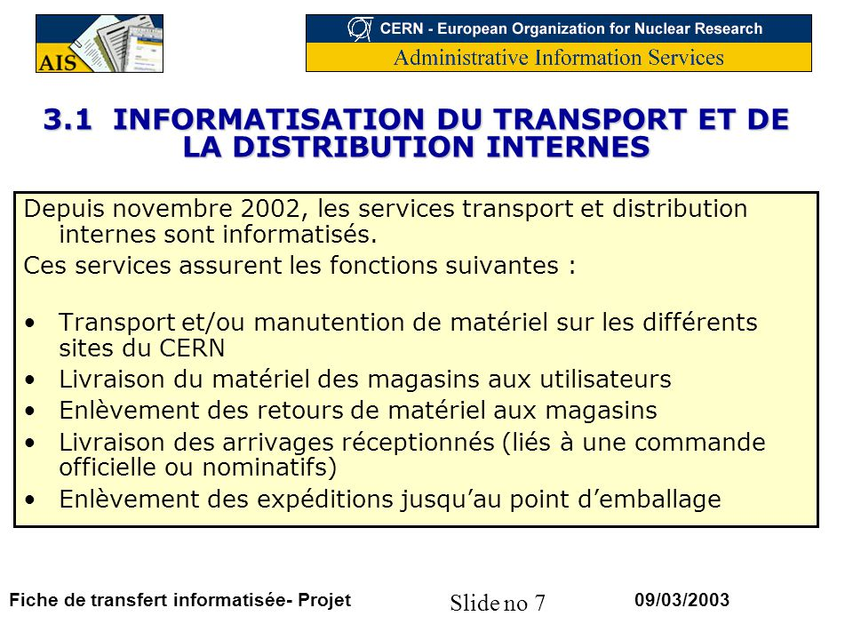 3.1 INFORMATISATION DU TRANSPORT ET DE LA DISTRIBUTION INTERNES