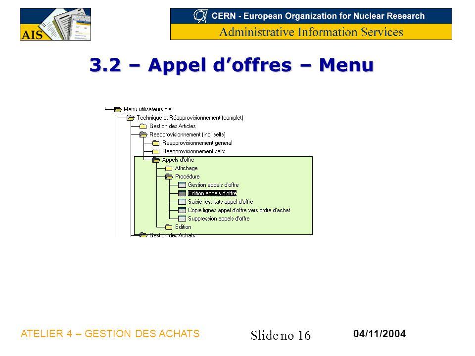 3.2 – Appel d'offres – Menu ATELIER 4 – GESTION DES ACHATS 04/11/2004