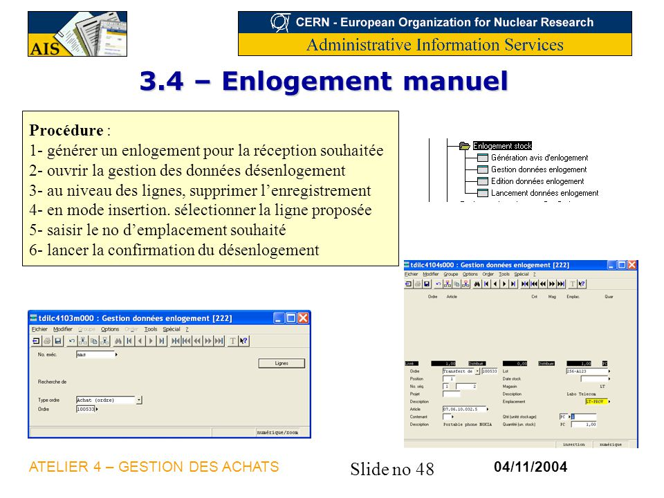 3.4 – Enlogement manuel Procédure :