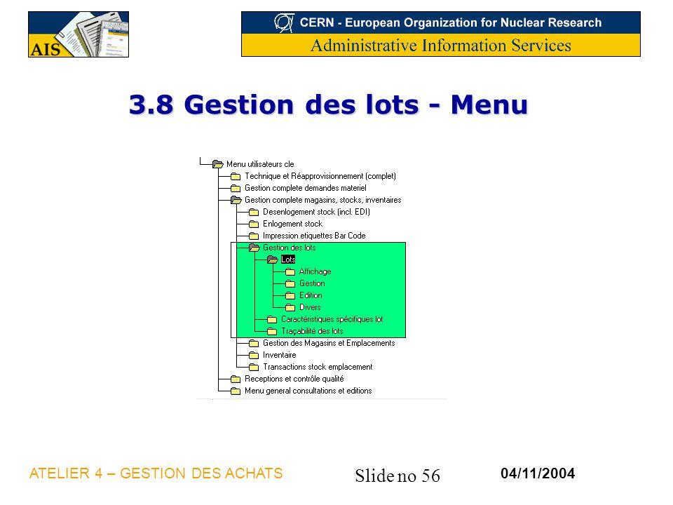 3.8 Gestion des lots - Menu ATELIER 4 – GESTION DES ACHATS 04/11/2004