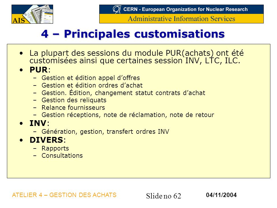 4 – Principales customisations