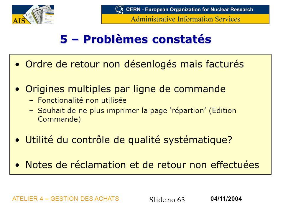 5 – Problèmes constatés Ordre de retour non désenlogés mais facturés