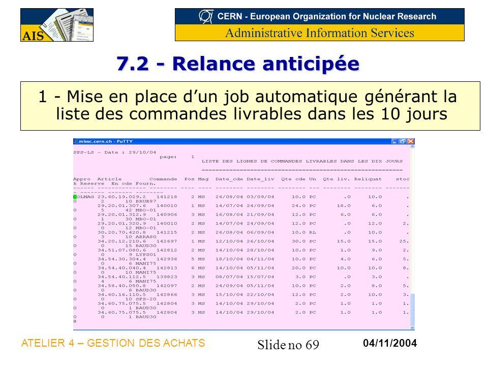 7.2 - Relance anticipée 1 - Mise en place d'un job automatique générant la liste des commandes livrables dans les 10 jours.