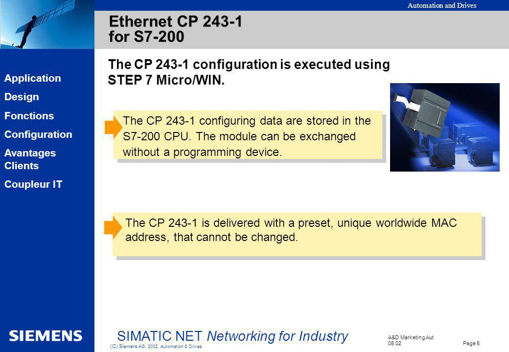 Ethernet CP 243-1 for S7-200 The CP 243-1 configuration is executed using STEP 7 Micro/WIN.