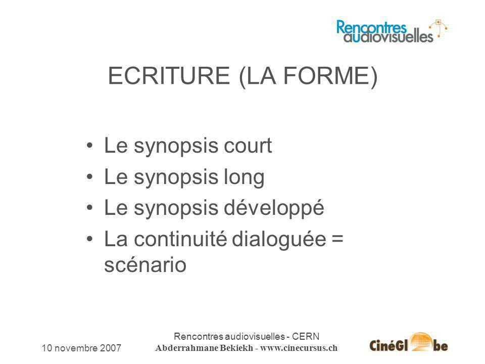 ECRITURE (LA FORME) Le synopsis court Le synopsis long