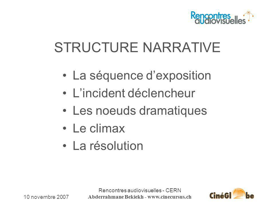 STRUCTURE NARRATIVE La séquence d'exposition L'incident déclencheur