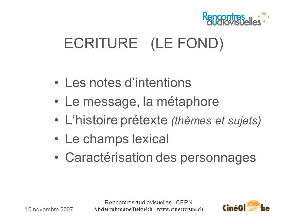 ECRITURE (LE FOND) Les notes d'intentions Le message, la métaphore