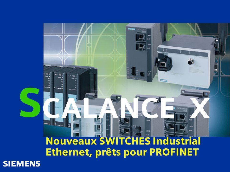 S CALANCE X Nouveaux SWITCHES Industrial Ethernet, prêts pour PROFINET